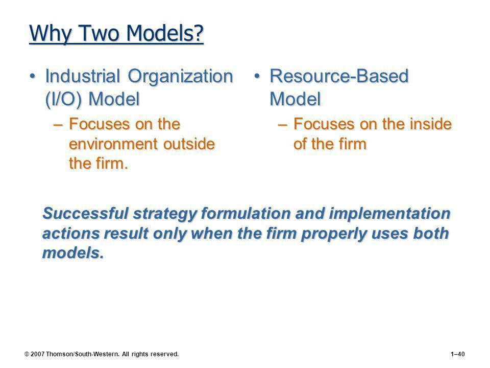 Why Two Models Industrial Organization (I/O) Model