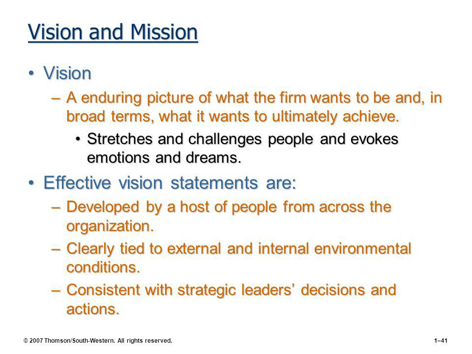 Vision and Mission Vision Effective vision statements are: