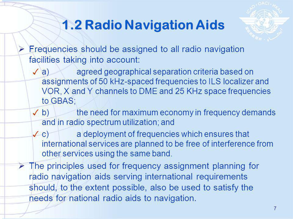 1.2 Radio Navigation Aids Frequencies should be assigned to all radio navigation facilities taking into account: