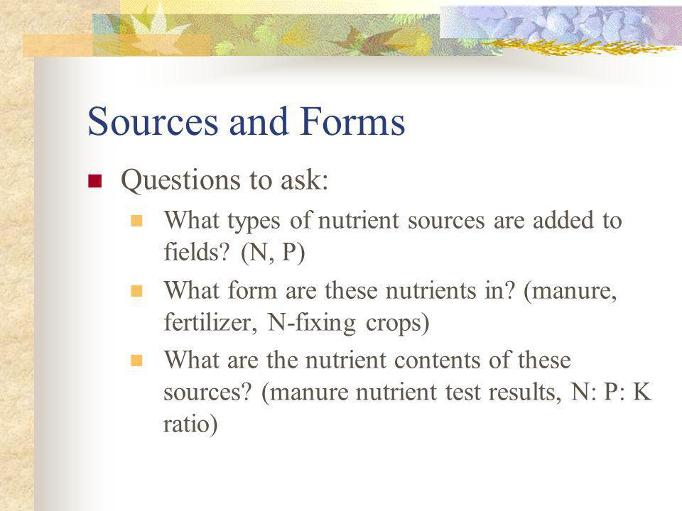 Sources and Forms Questions to ask: