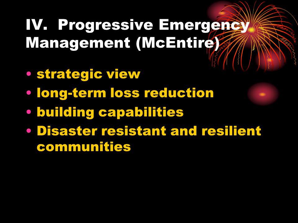IV. Progressive Emergency Management (McEntire)