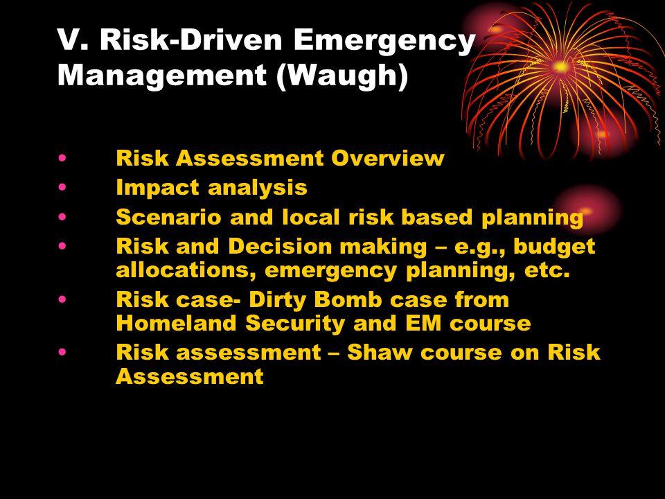V. Risk-Driven Emergency Management (Waugh)