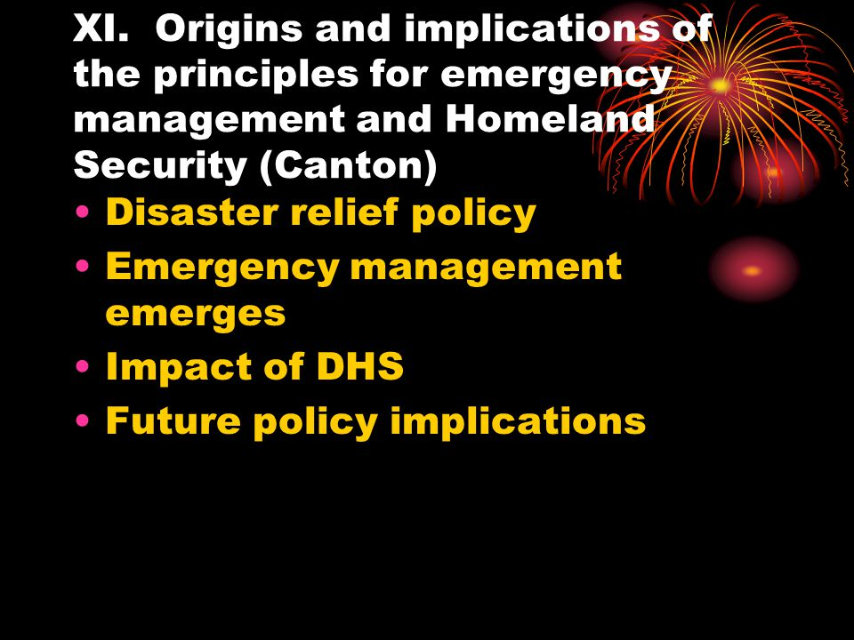 XI. Origins and implications of the principles for emergency management and Homeland Security (Canton)