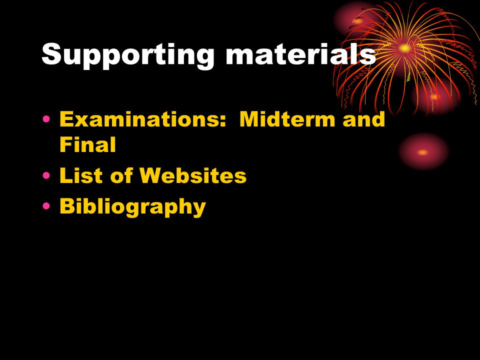 Supporting materials Examinations: Midterm and Final List of Websites