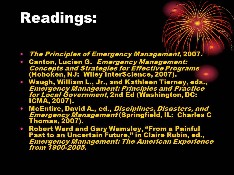 Readings: The Principles of Emergency Management, 2007.