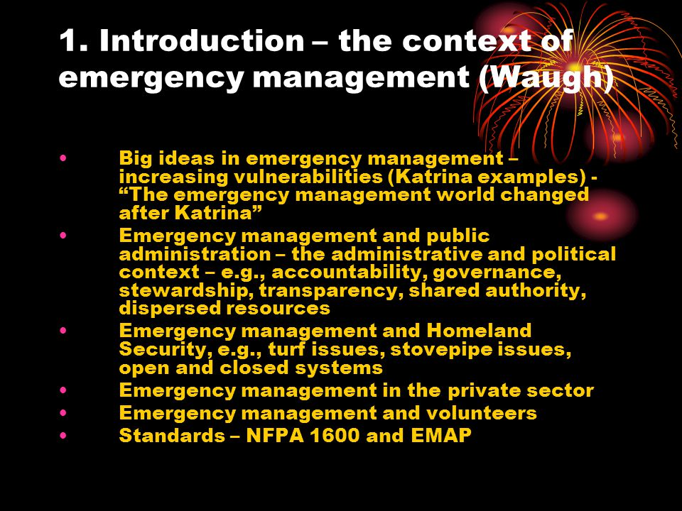 1. Introduction – the context of emergency management (Waugh)