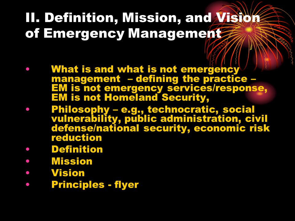 II. Definition, Mission, and Vision of Emergency Management