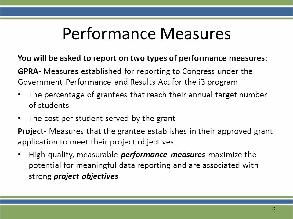Performance Measures You will be asked to report on two types of performance measures: