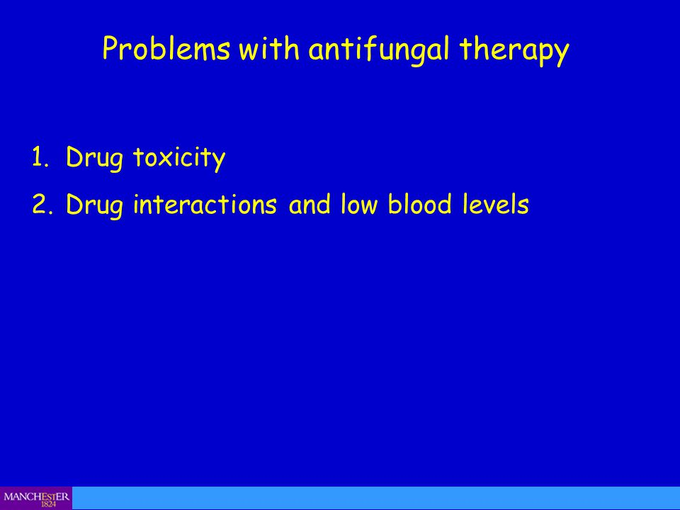 Problems with antifungal therapy