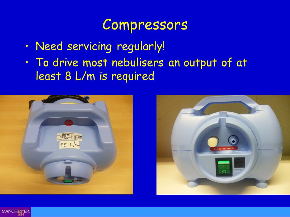 Compressors Need servicing regularly!
