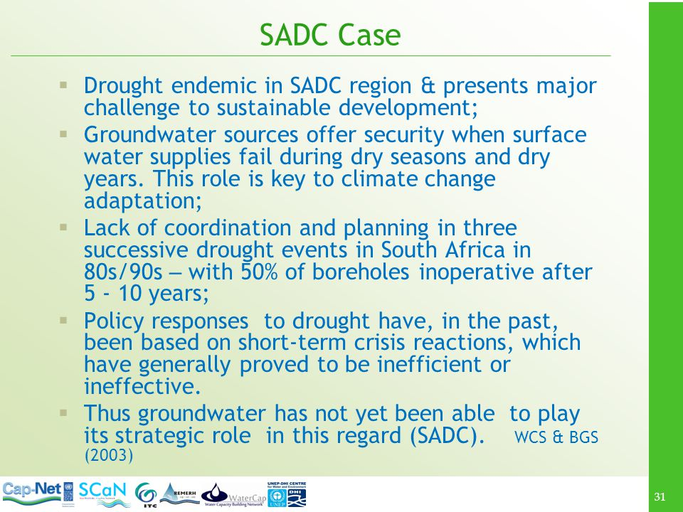 SADC Case Drought endemic in SADC region & presents major challenge to sustainable development;