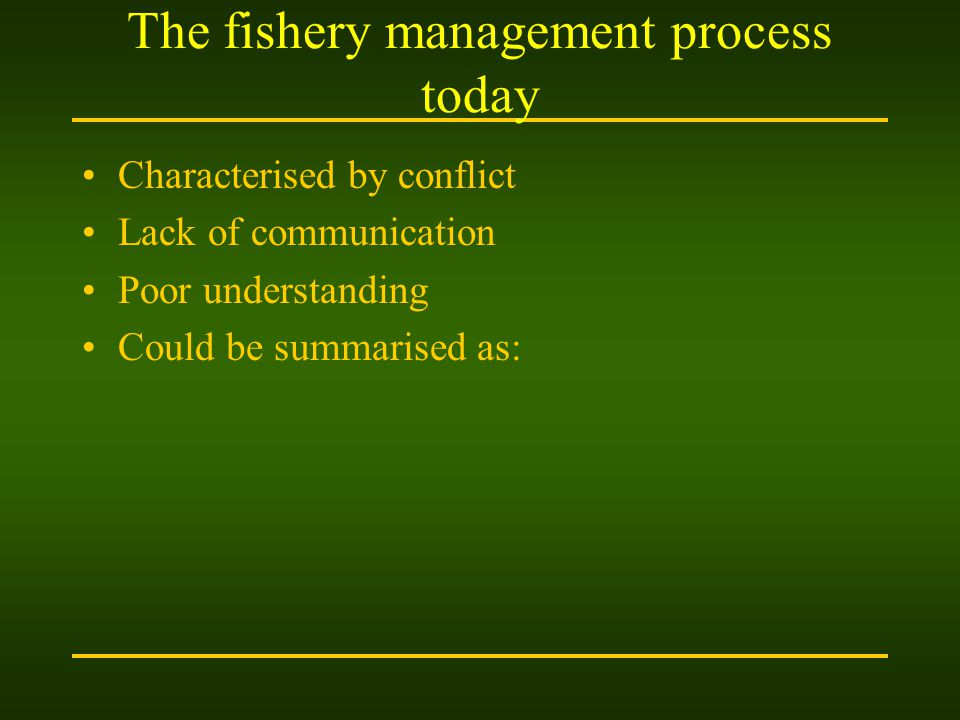 The fishery management process today