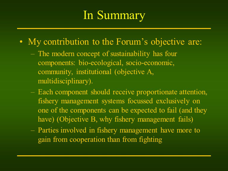 In Summary My contribution to the Forum's objective are: