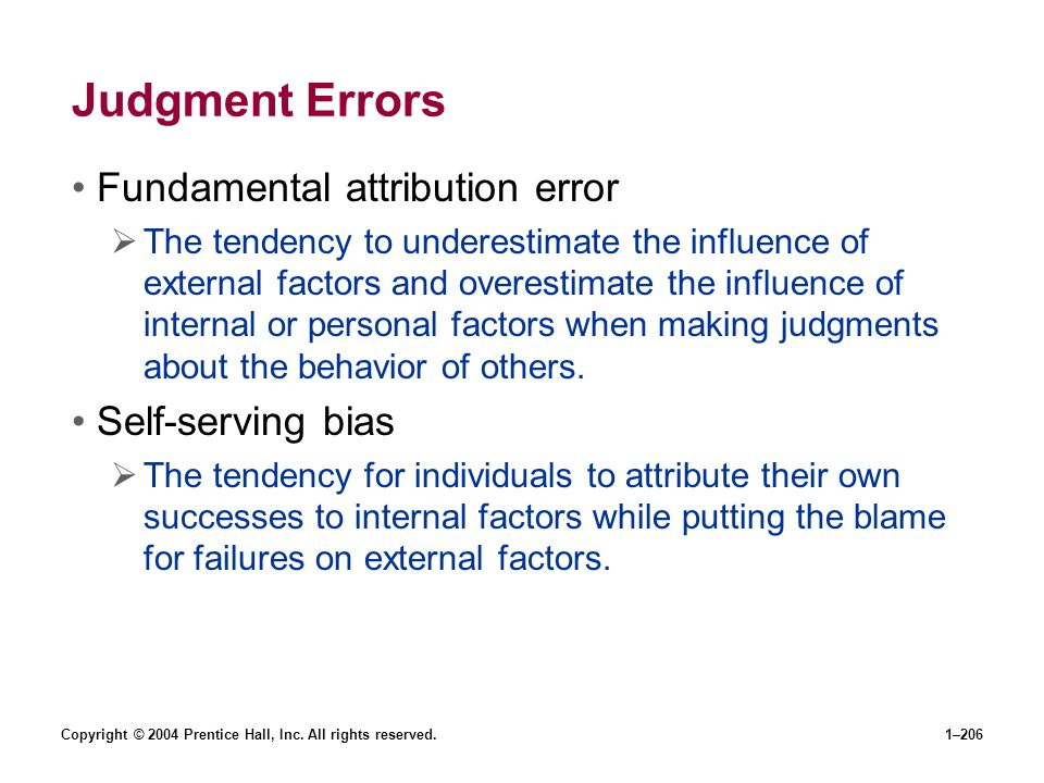 Judgment Errors Fundamental attribution error Self-serving bias