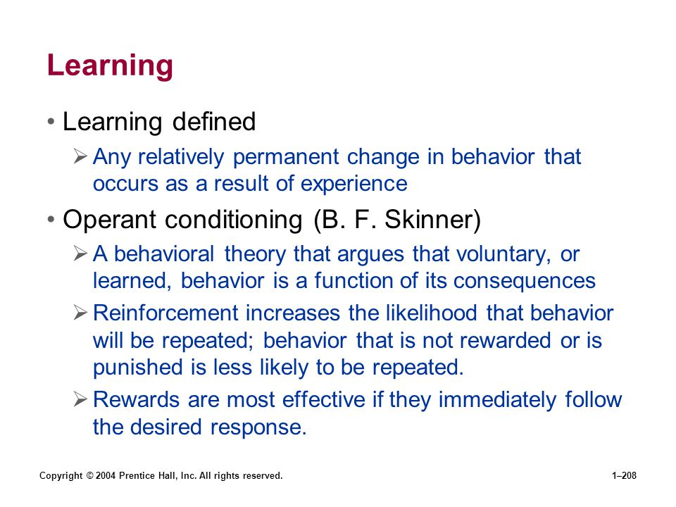 Learning Learning defined Operant conditioning (B. F. Skinner)