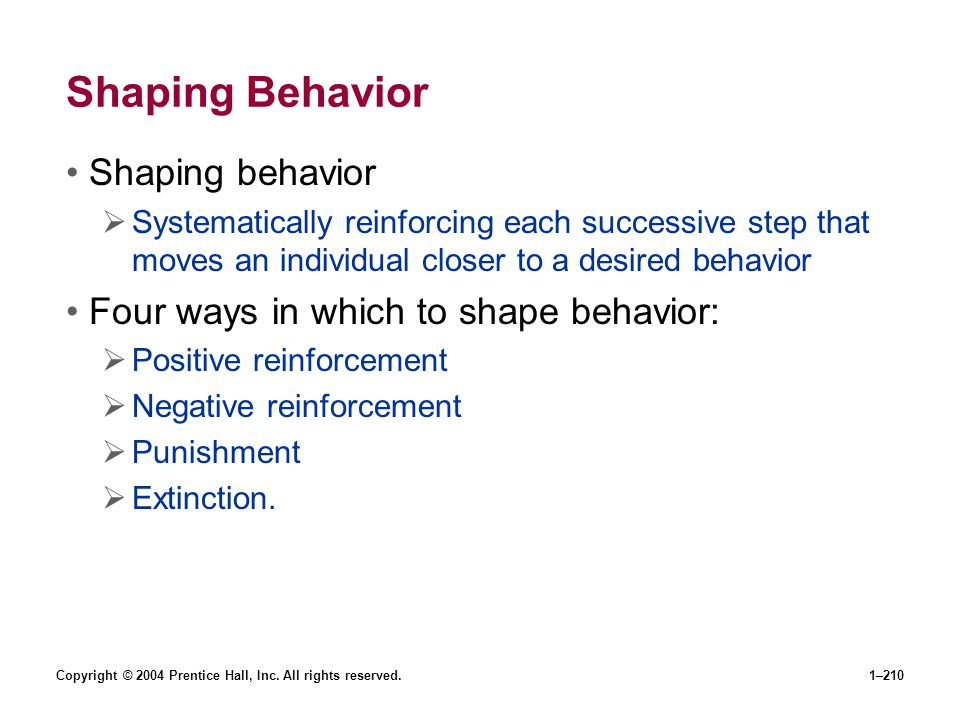 Shaping Behavior Shaping behavior