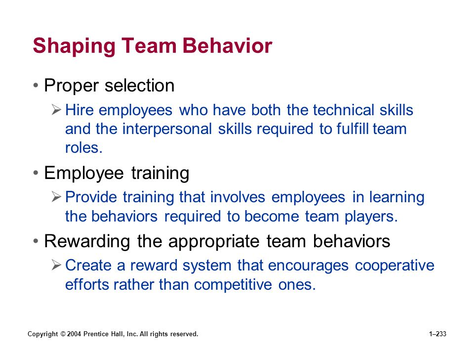 Shaping Team Behavior Proper selection Employee training