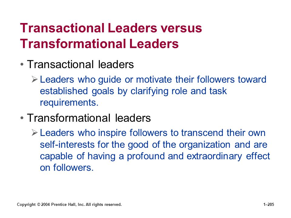 Transactional Leaders versus Transformational Leaders