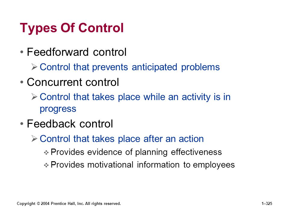 Types Of Control Feedforward control Concurrent control