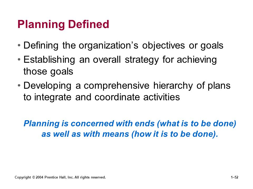 Planning Defined Defining the organization's objectives or goals