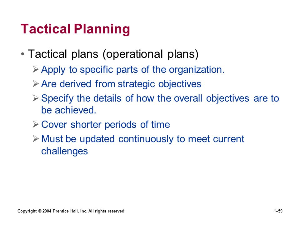 Tactical Planning Tactical plans (operational plans)