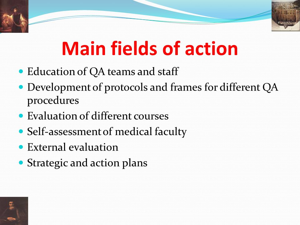Main fields of action Education of QA teams and staff