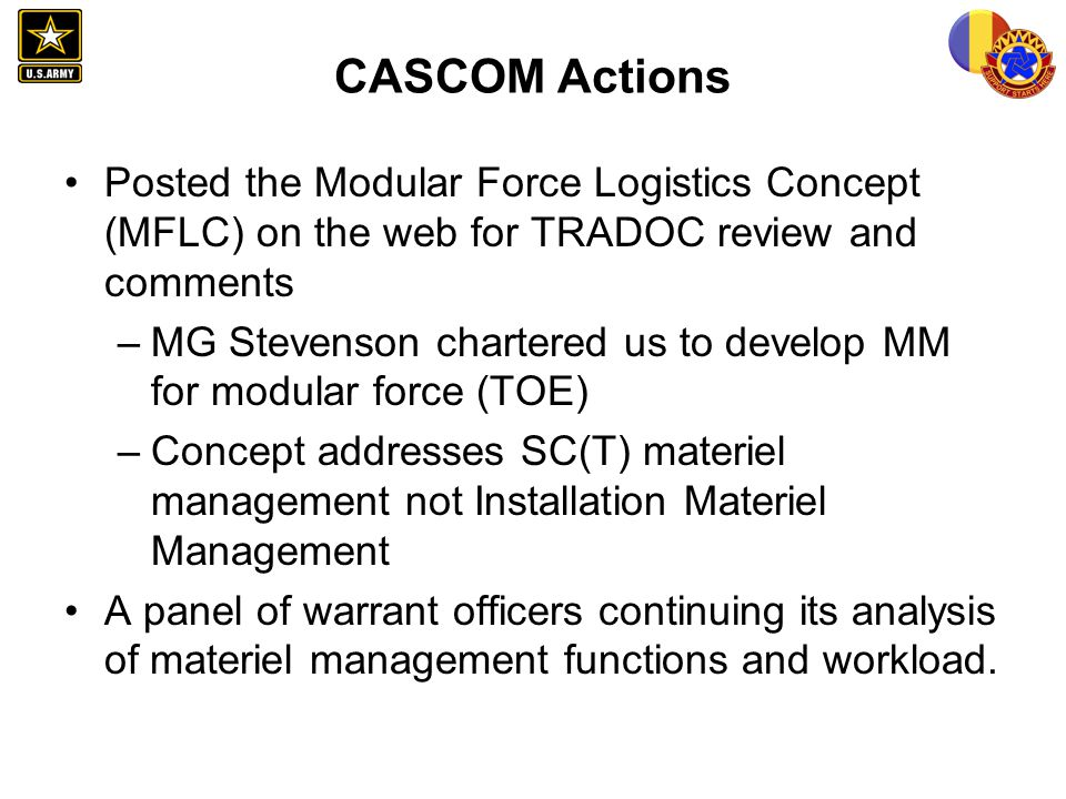 CASCOM Actions Posted the Modular Force Logistics Concept (MFLC) on the web for TRADOC review and comments.