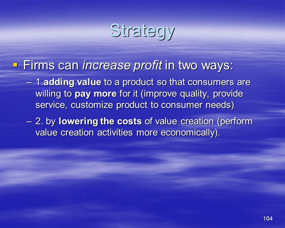 Strategy Firms can increase profit in two ways: