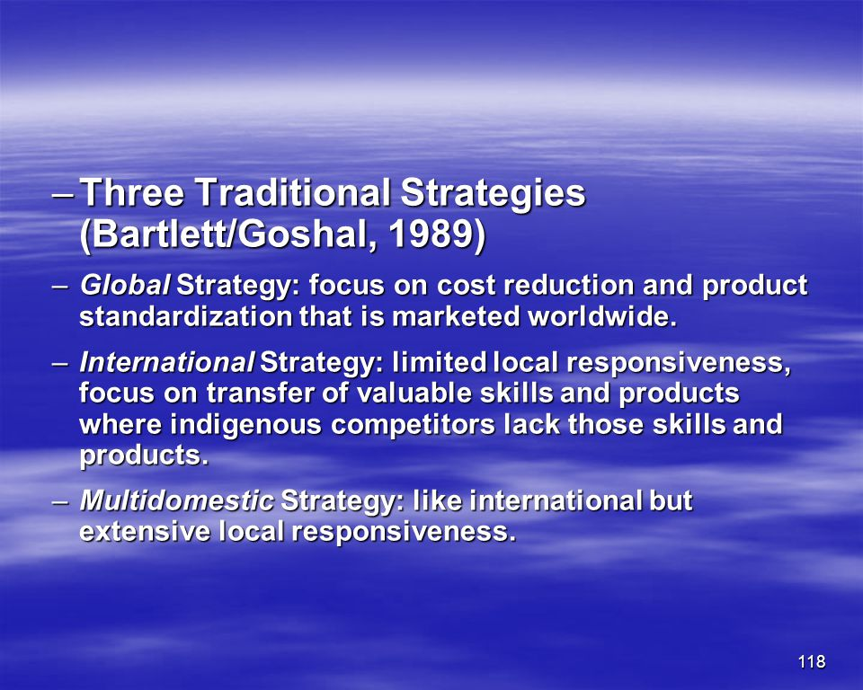 Three Traditional Strategies (Bartlett/Goshal, 1989)