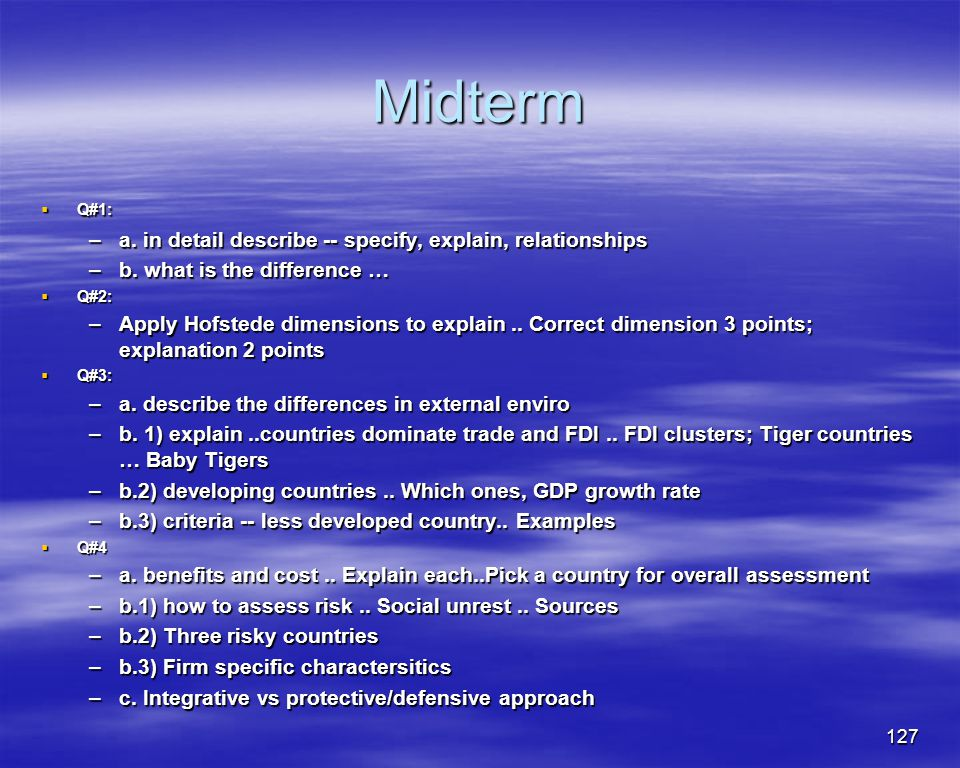 Midterm a. in detail describe -- specify, explain, relationships