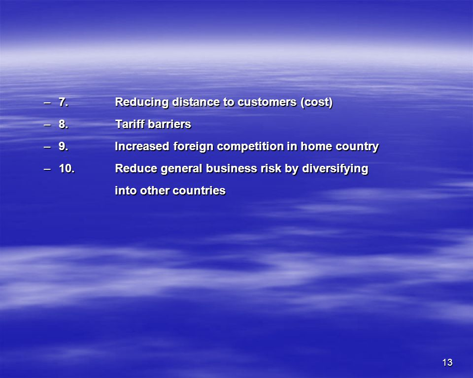7. Reducing distance to customers (cost)