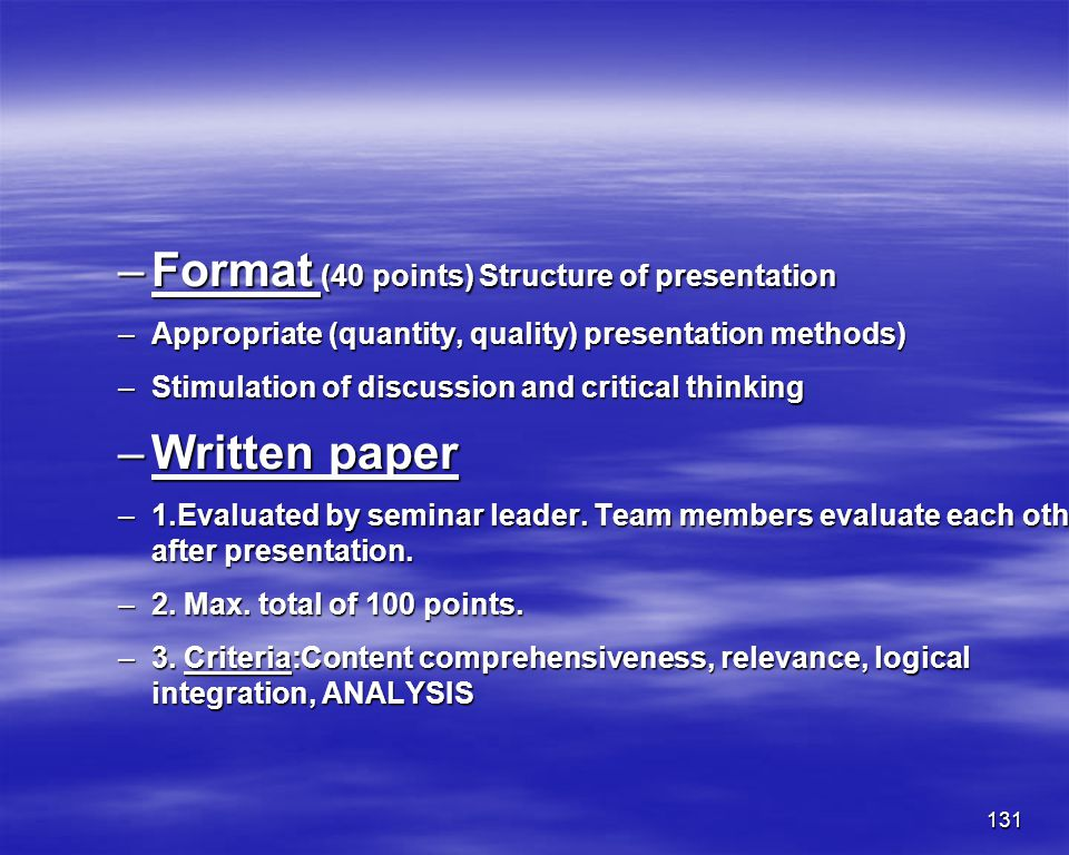 Format (40 points) Structure of presentation
