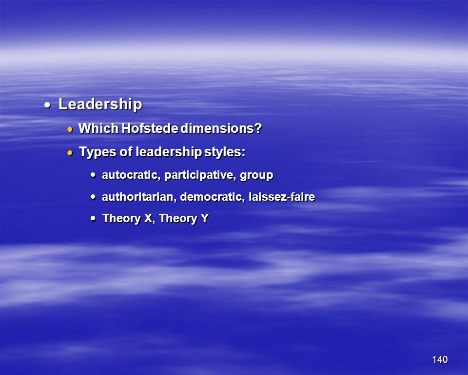 Leadership Which Hofstede dimensions Types of leadership styles: