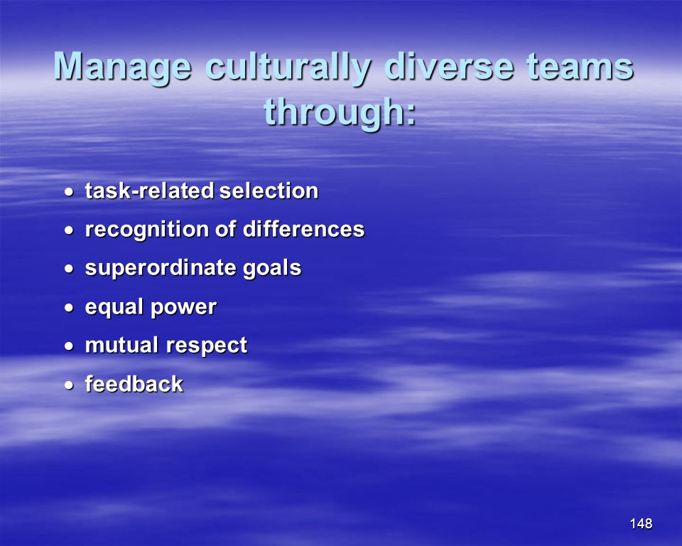 Manage culturally diverse teams through: