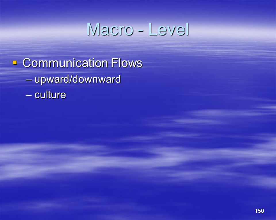 Macro - Level Communication Flows upward/downward culture