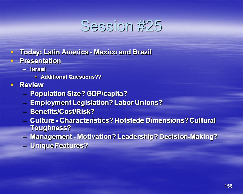 Session #25 Today: Latin America - Mexico and Brazil Presentation