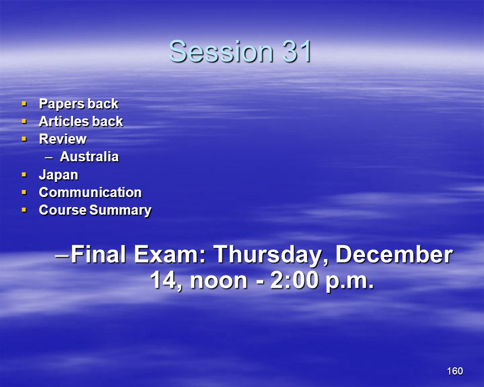 Final Exam: Thursday, December 14, noon - 2:00 p.m.