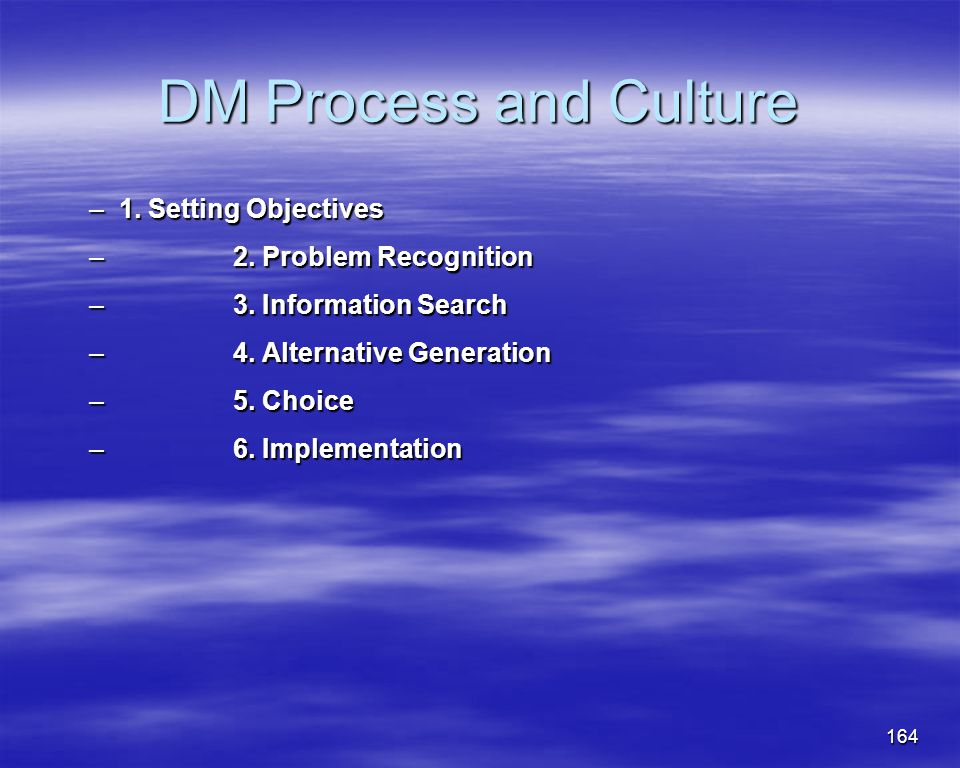 DM Process and Culture 1. Setting Objectives 2. Problem Recognition