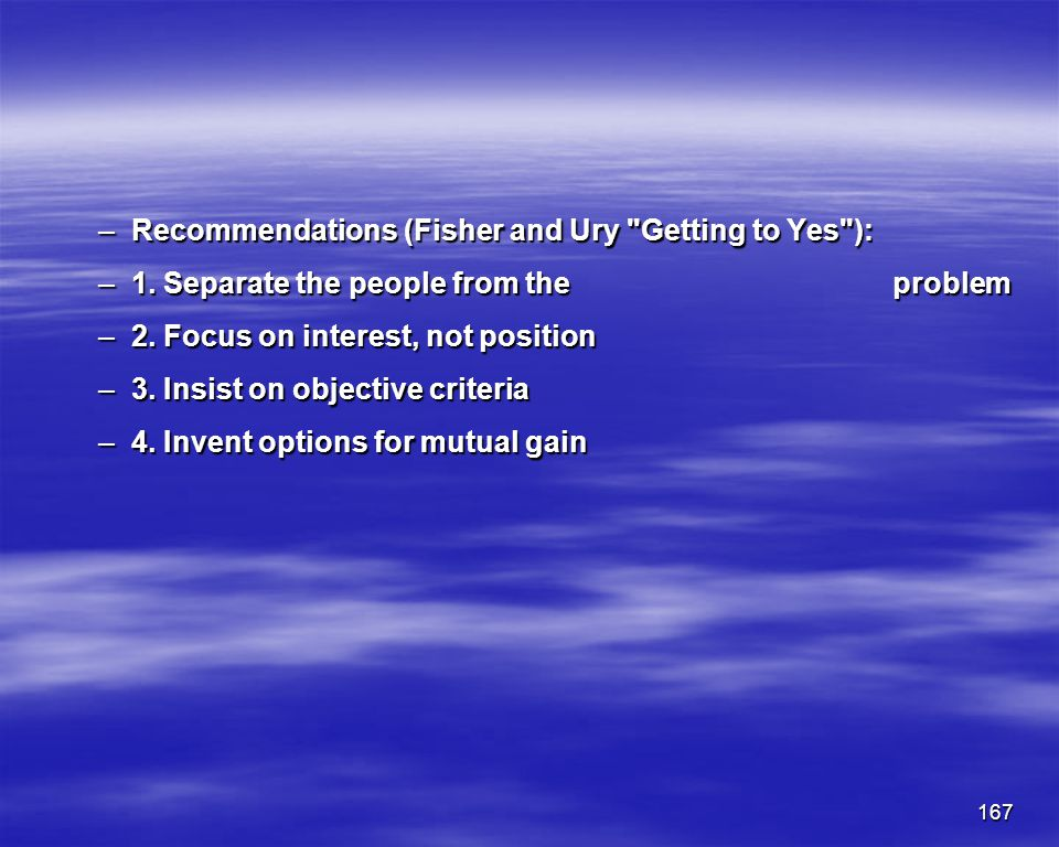 Recommendations (Fisher and Ury Getting to Yes ):