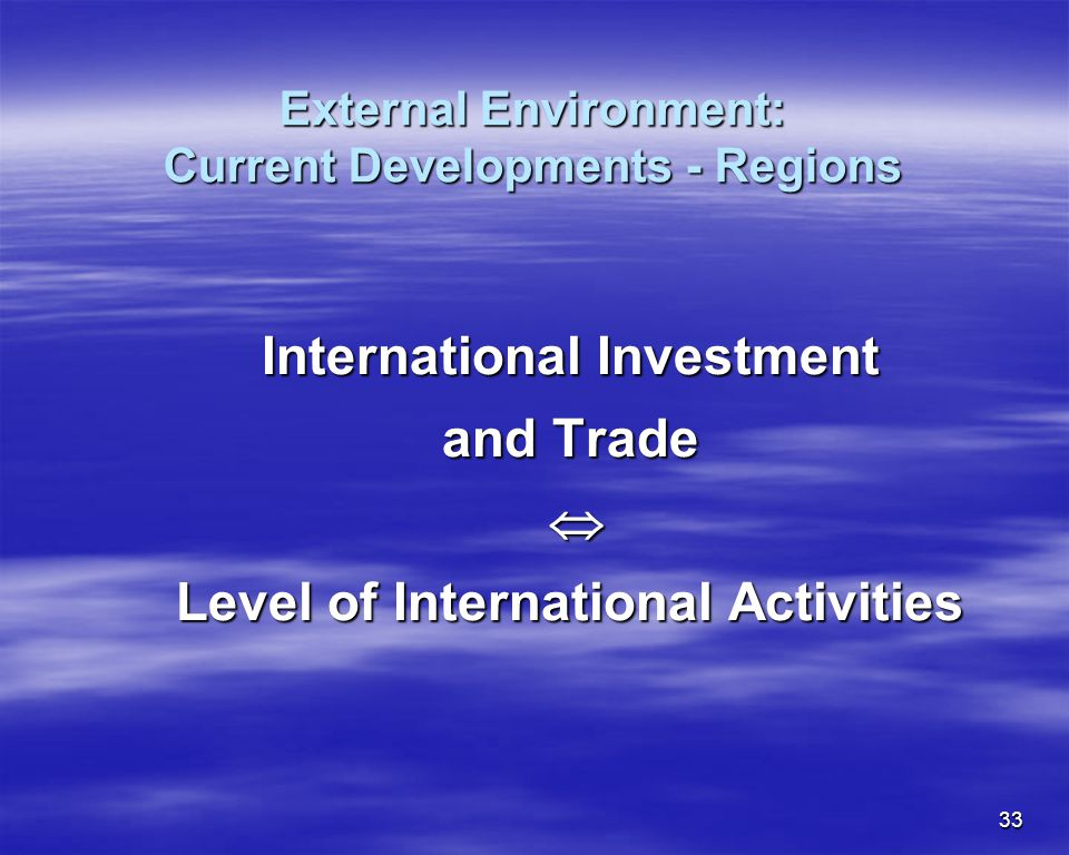 External Environment: Current Developments - Regions
