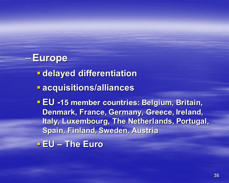 Europe delayed differentiation acquisitions/alliances
