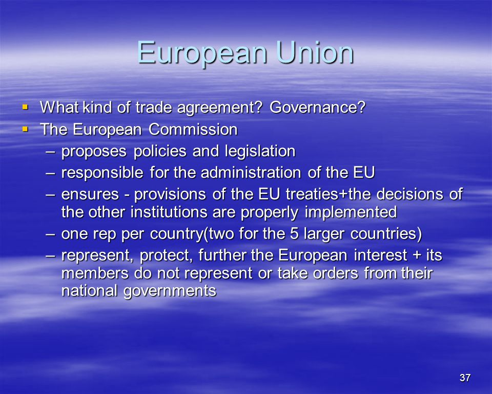 European Union What kind of trade agreement Governance
