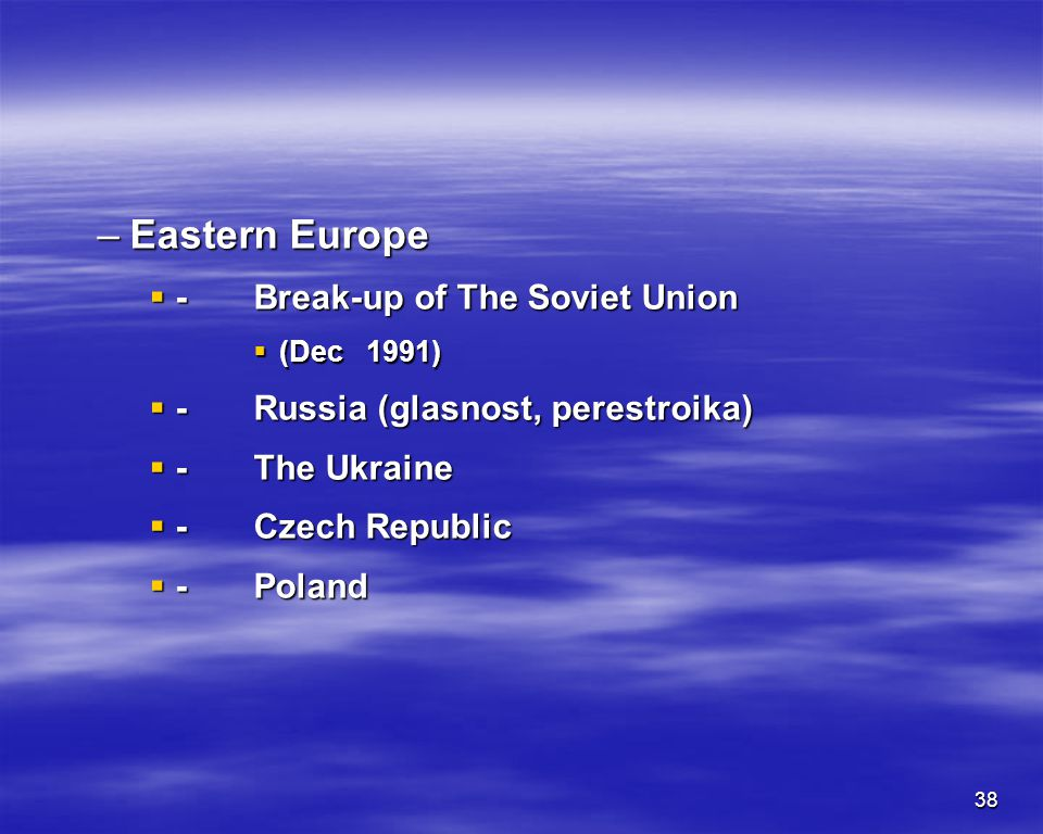 Eastern Europe - Break-up of The Soviet Union