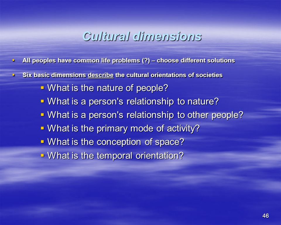 Cultural dimensions What is the nature of people