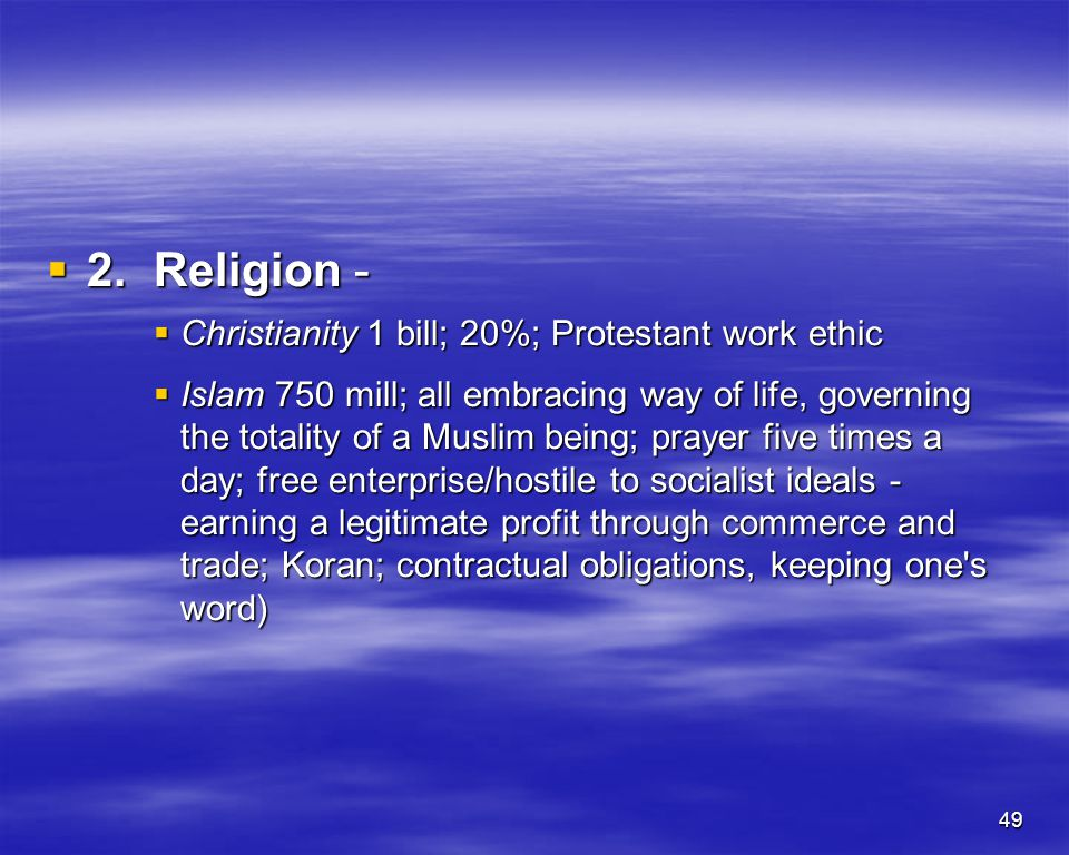 2. Religion - Christianity 1 bill; 20%; Protestant work ethic