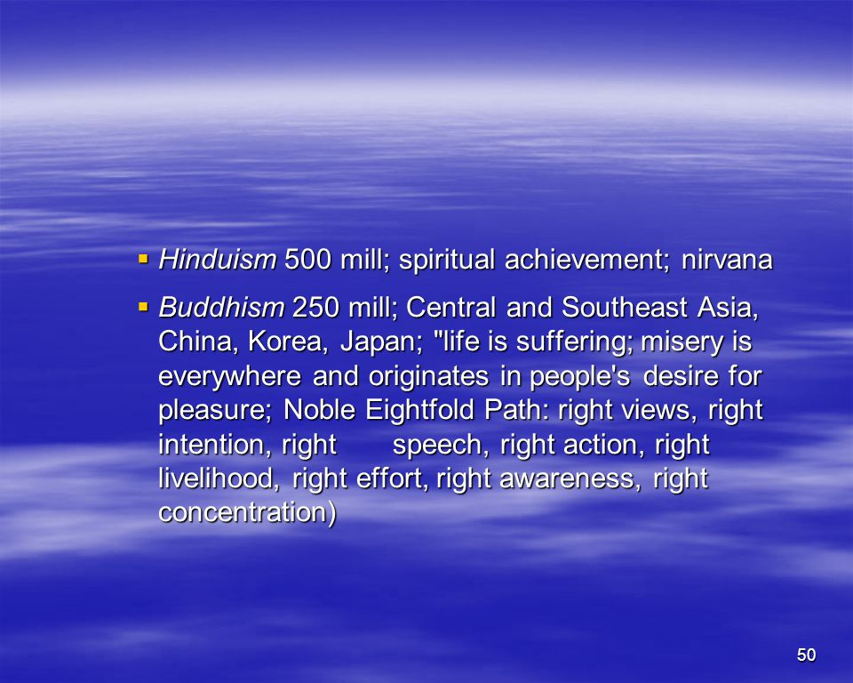 Hinduism 500 mill; spiritual achievement; nirvana