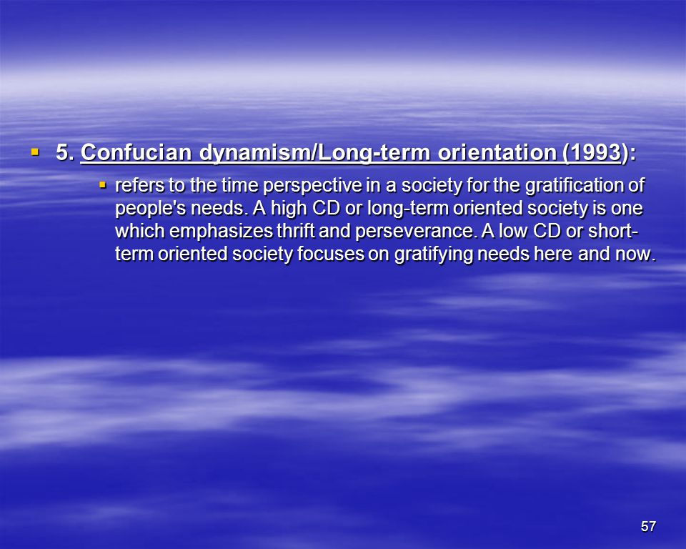 5. Confucian dynamism/Long-term orientation (1993):