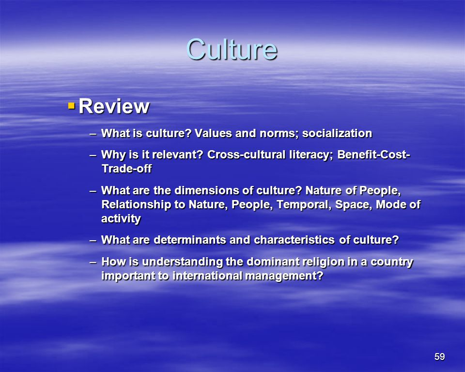 Culture Review What is culture Values and norms; socialization