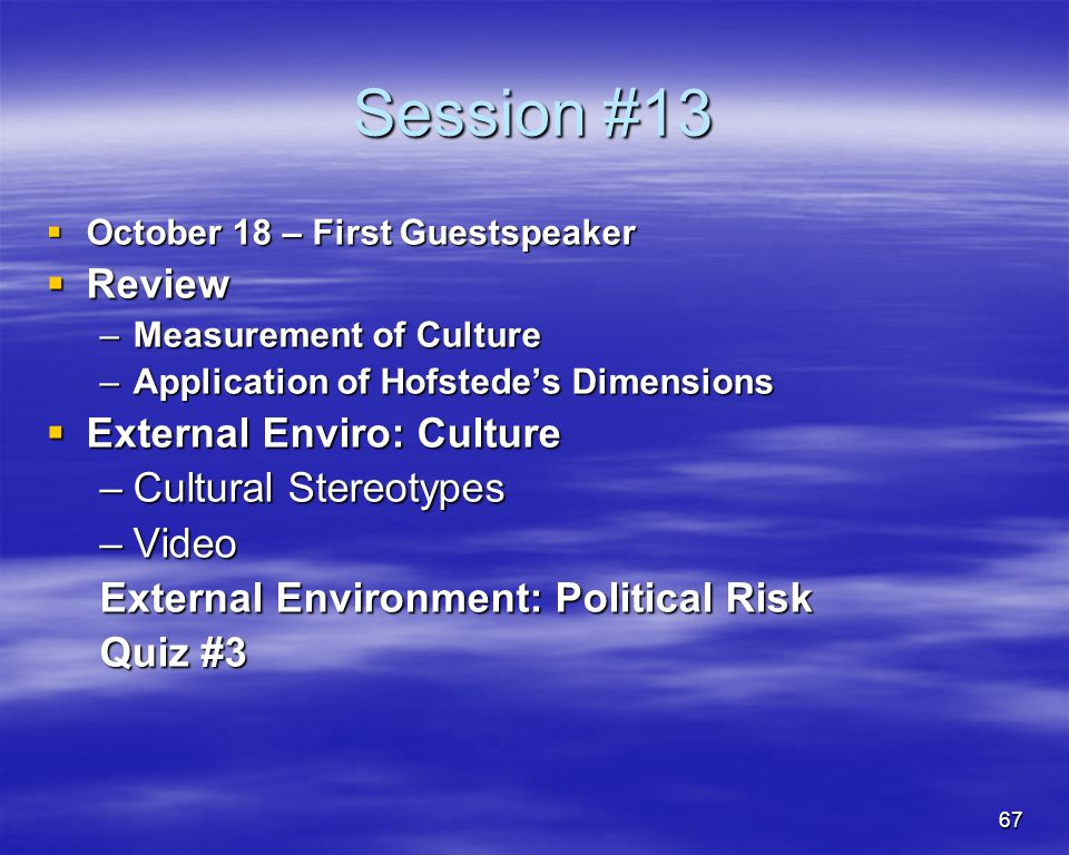 Session #13 Review External Enviro: Culture Cultural Stereotypes Video