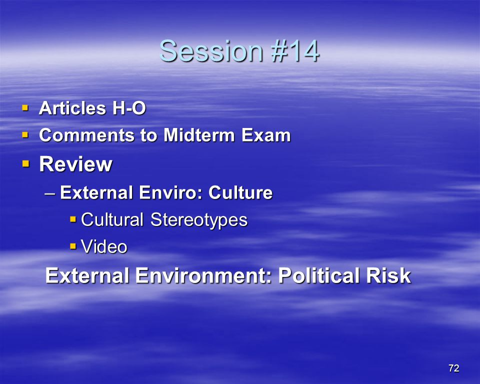 Session #14 Review External Environment: Political Risk Articles H-O